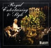 Royal Entertaining and Style