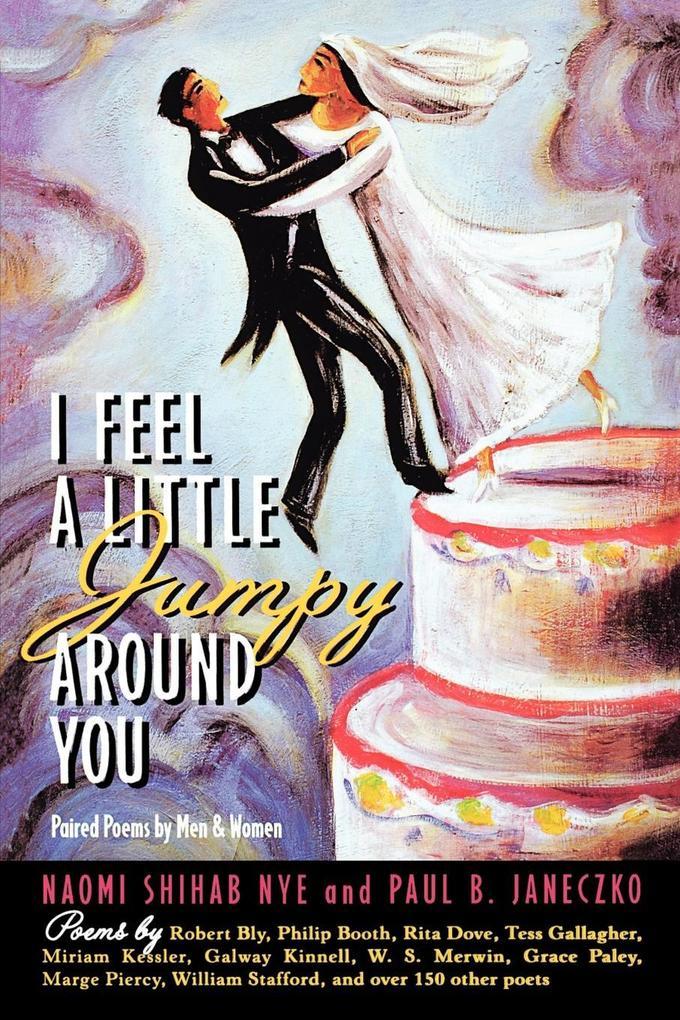 I Feel a Little Jumpy Around You: Paired Poems by Men & Women als Taschenbuch