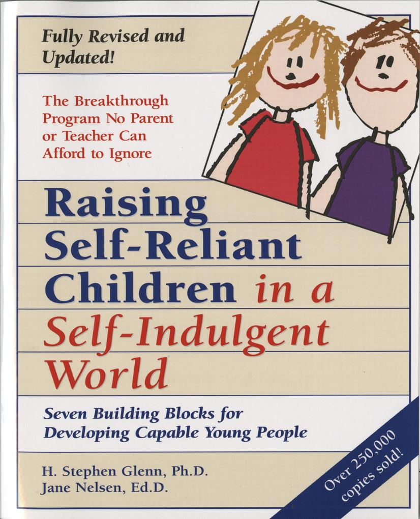 Raising Self-Reliant Children in a Self-Indulgent World: Seven Building Blocks for Developing Capable Young People als Taschenbuch