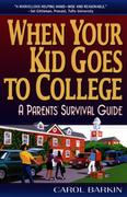 When Your Kid Goes to College:: A Parents' Survival Guide