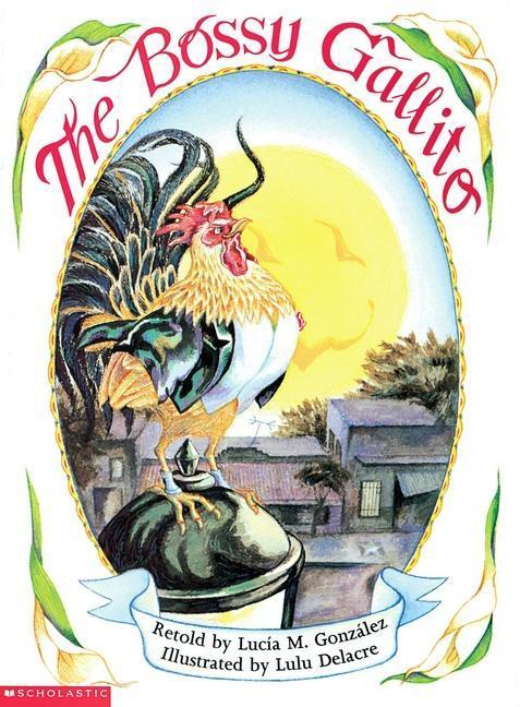 The Bossy Gallito / El Gallo de Bodas (Bilingual): A Traditional Cuban Folktale als Taschenbuch