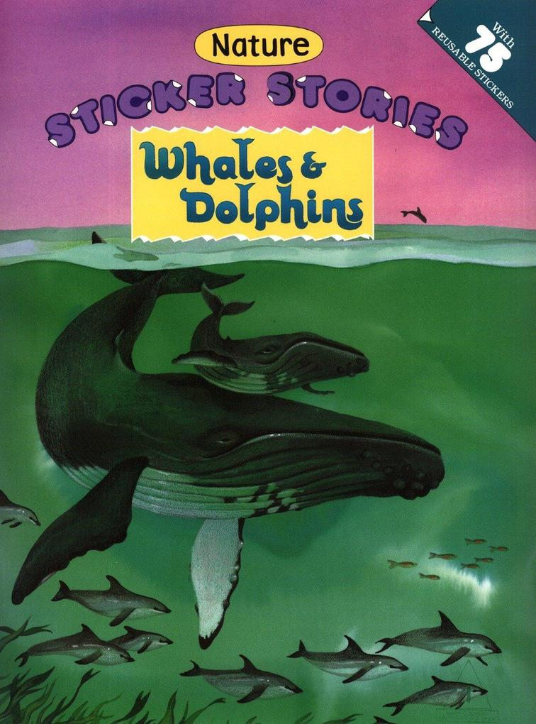 Whales & Dolphins [With 75 Reusable Stickers] als Taschenbuch