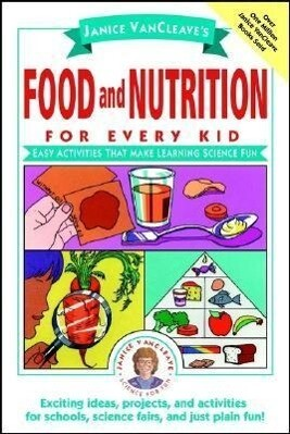 Janice VanCleave's Food and Nutrition for Every Kid als Taschenbuch