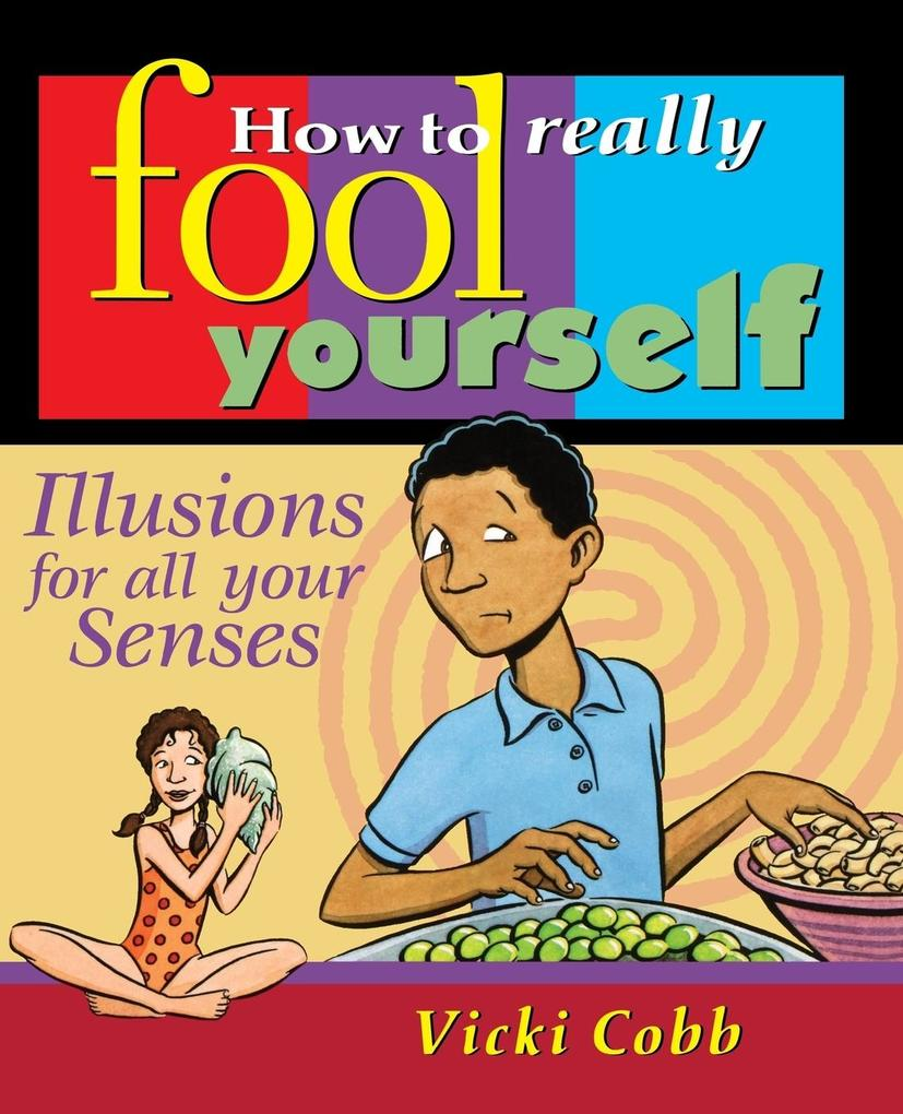 How to Really Fool Yourself: Illusions for All Your Senses als Taschenbuch