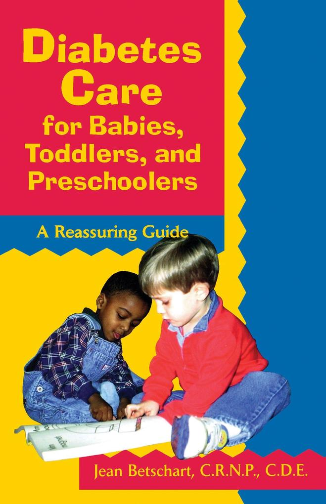 Diabetes Care for Babies, Toddlers, and Preschoolers: A Reassuring Guide als Taschenbuch