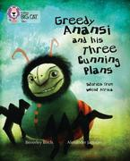 Greedy Anansi and his Three Cunning Plans