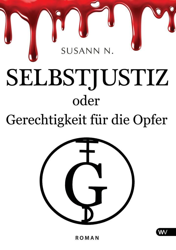 Selbstjustiz oder Gerechtigkeit für die Opfer als Buch