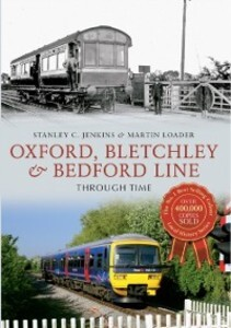 Oxford, Bletchley & Bedford Line Through Time a...