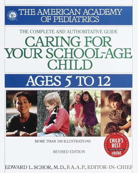 Caring for Your School-Age Child: Ages 5 to 12. Complete and Authoritative Guide. als Taschenbuch