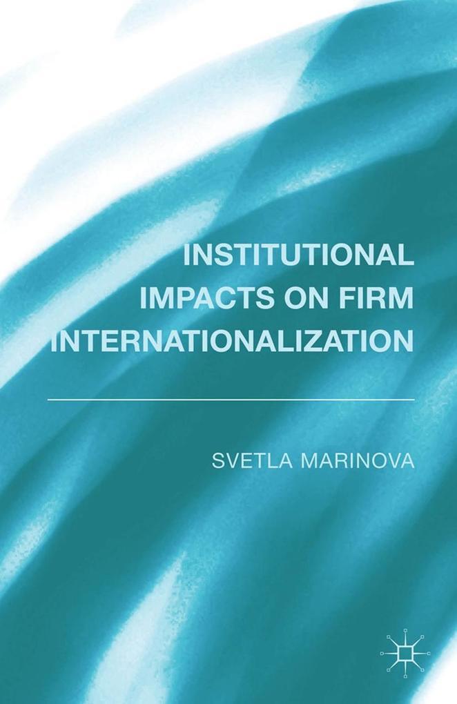Institutional Impacts on Firm Internationalizat...