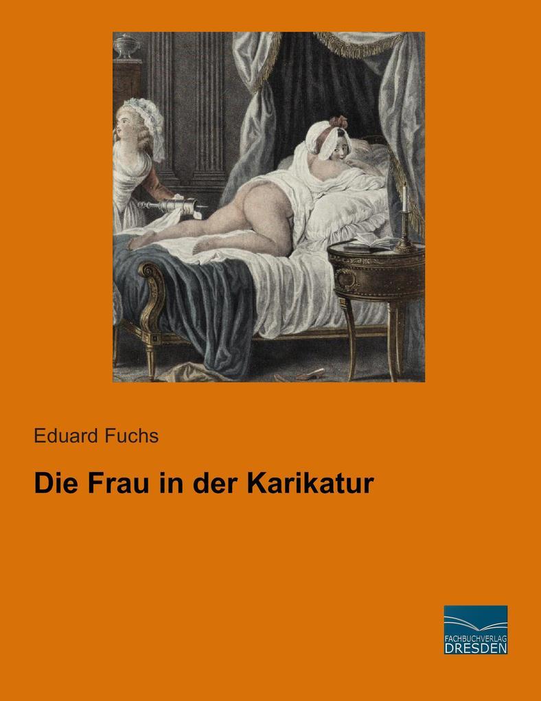 Die Frau in der Karikatur als Buch von Eduard F...