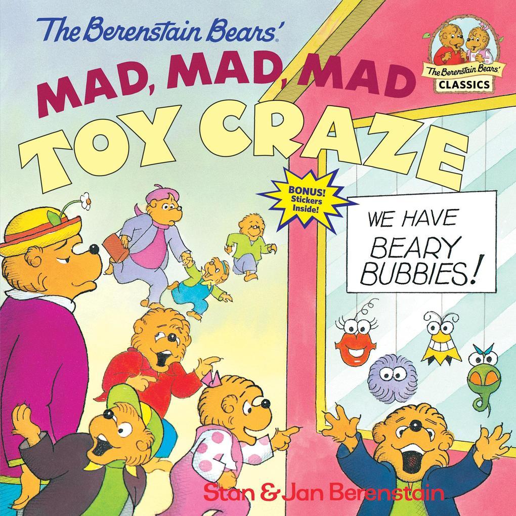 The Berenstain Bears' Mad, Mad, Mad Toy Craze als Taschenbuch