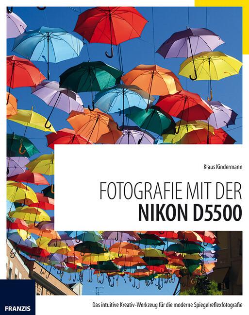 Fotografie mit der Nikon D5500 als Buch von Kla...