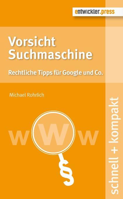 Vorsicht Suchmaschine als Buch von Michael Rohr...
