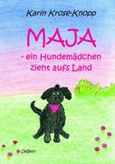 Maja - ein Hundemädchen ziehts aufs Land - Kinderbuch