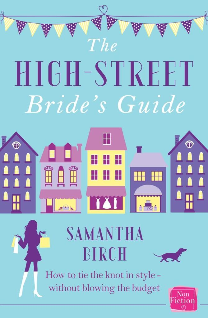 The High-Street Bride´s Guide: How to Plan Your...