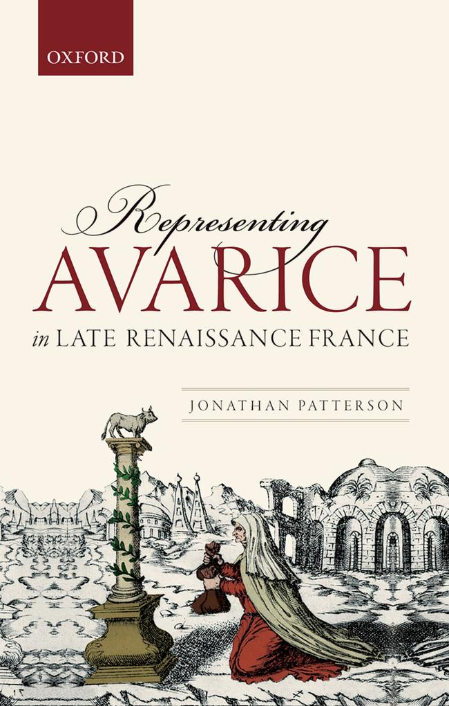 Representing Avarice in Late Renaissance France...