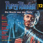 Perry Rhodan Hörspiel 12: Die Macht aus der Tiefe