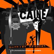 Caine 07: Dunkler Prophet