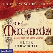 Die Medici-Chroniken. Hüter der Macht