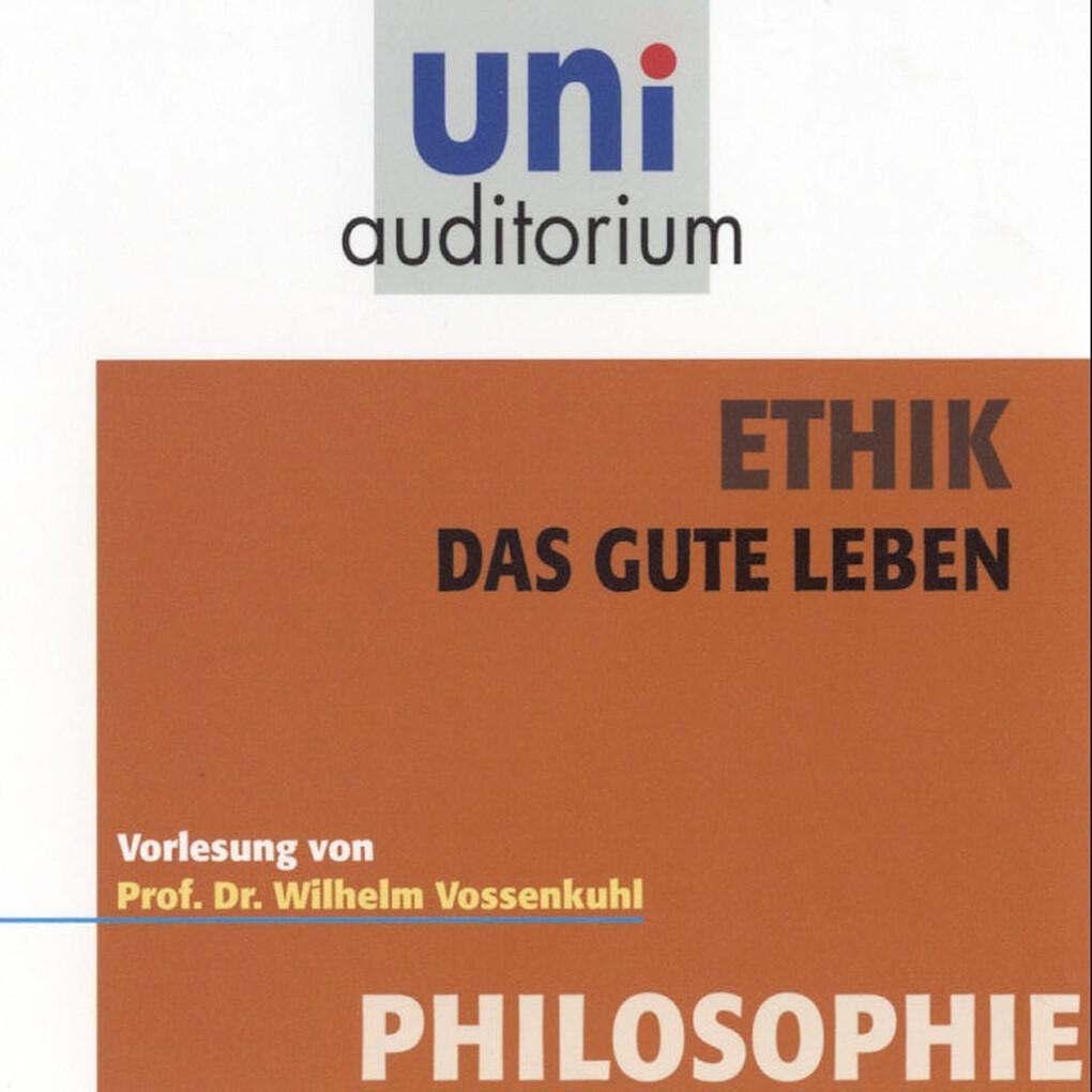 Ethik - Das gute Leben als Hörbuch Download von...