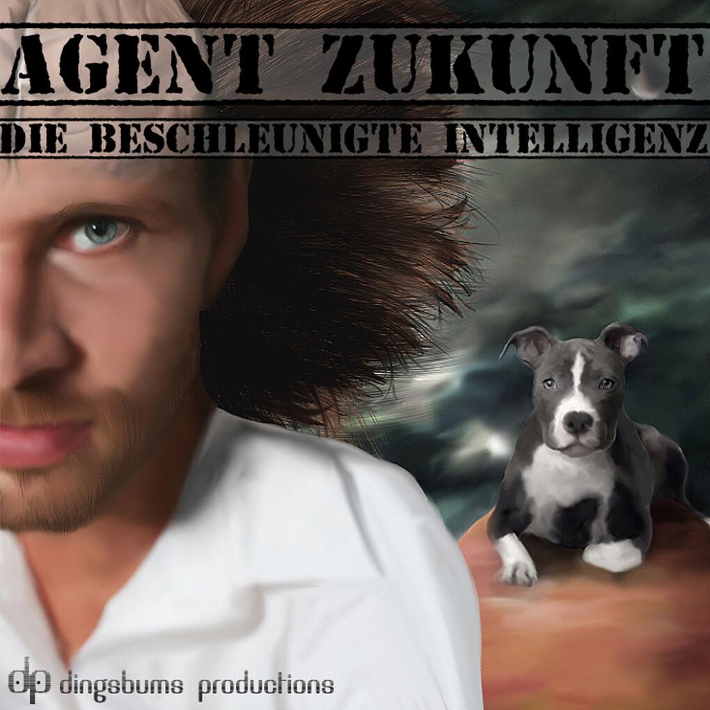 Agent Zukunft. Folge 4: Die beschleunigte Intelligenz als Hörbuch Download