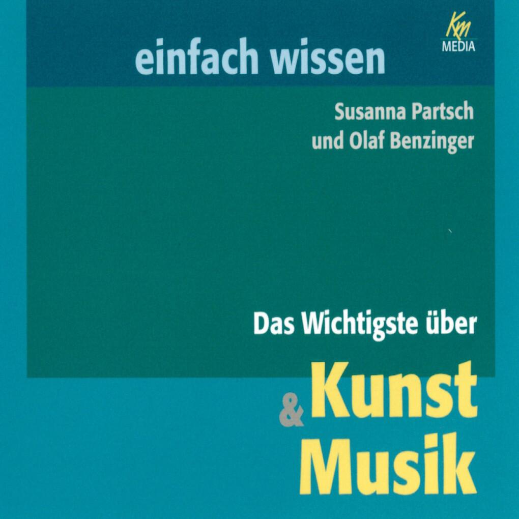 Das Wichtigste über Kunst & Musik als Hörbuch D...