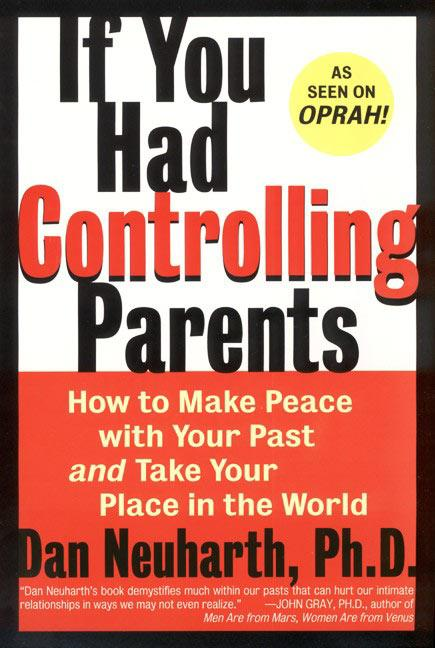 If You Had Controlling Parents: How to Make Peace with Your Past and Take Your Place in the World als Taschenbuch