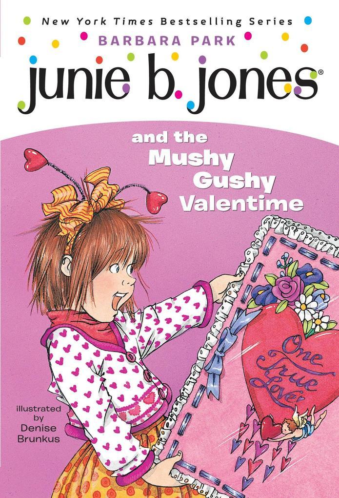Junie B. Jones #14: Junie B. Jones and the Mushy Gushy Valentime [With Valentine Card] als Taschenbuch
