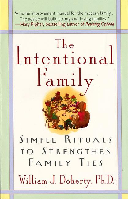 The Intentional Family:: Simple Rituals to Strengthen Family Ties als Taschenbuch