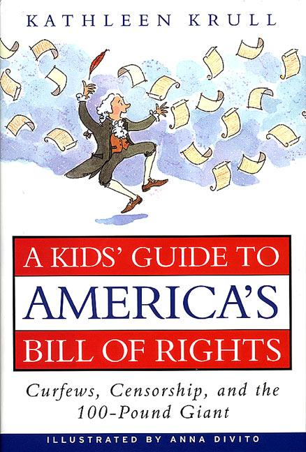 A Kids' Guide to America's Bill of Rights: Curfews, Censorship, and the 100-Pound Giant als Buch