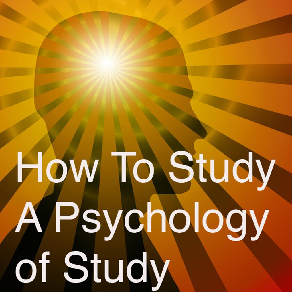 How to Study A Psychology Of Study als Hörbuch ...