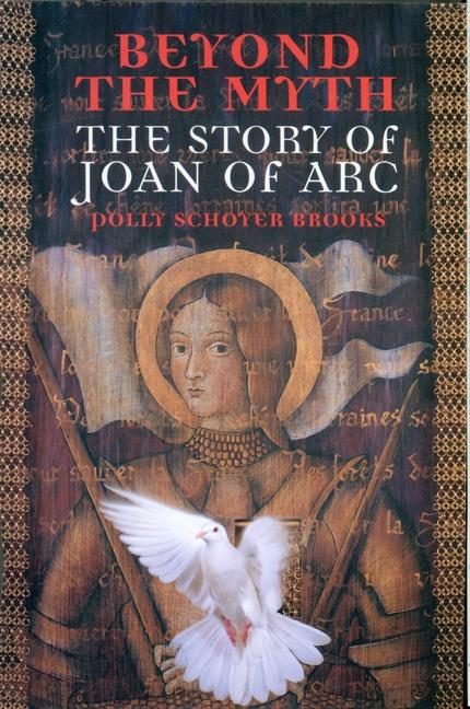 Beyond the Myth: The Story of Joan of Arc als Taschenbuch