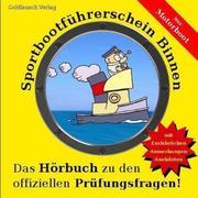Sportbootführerschein Binnen (Motorboot): Das Hörbuch zu den offiziellen Prüfungsfragen