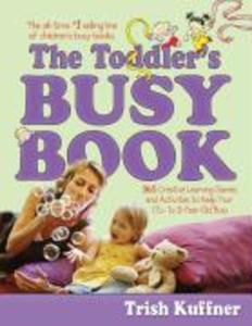 The Toddler's Busy Book: 365 Fun, Creative, Screen-Free Learning Games and Activities to Stimulate Your Toddler Every Day of the Year als Taschenbuch