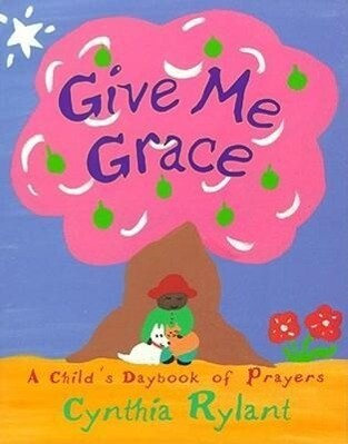 Give Me Grace: A Child's Daybook of Prayers als Buch