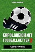 Erfolgreich mit Fußballwetten II