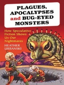 Plagues, Apocalypses and Bug-Eyed Monsters als ...