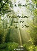 Lichtbotschaften aus der geistigen Welt