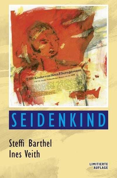 Seidenkind als Buch von Ines Veith, Steffi Barthel