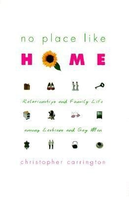 No Place Like Home: Relationships and Family Life Among Lesbians and Gay Men als Buch