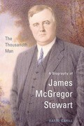 The Thousandth Man: A Biography of James McGregor Stewart