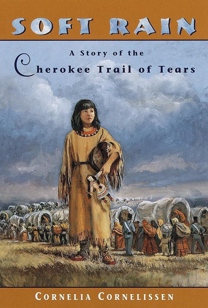 Soft Rain: A Story of the Cherokee Trail of Tears als Taschenbuch