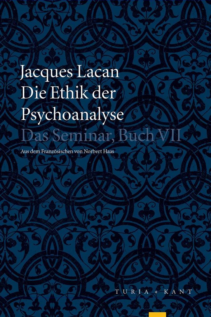 Die Ethik der Psychoanalyse als Buch von Jacque...