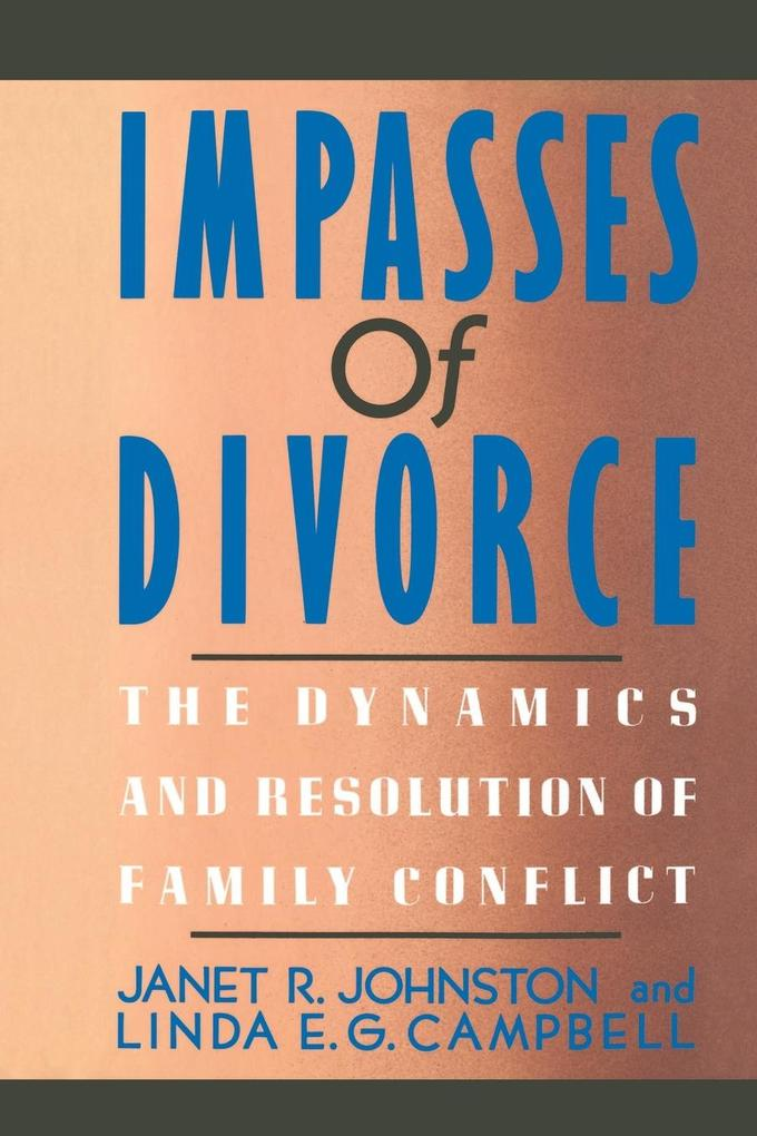 Impasses of Divorce: The Dynamics and Resolution of Family Conflict als Taschenbuch