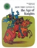 How They Lived in the Age of Knights als Buch