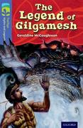Oxford Reading Tree TreeTops Myths and Legends: Level 17: The Legend Of Gilgamesh