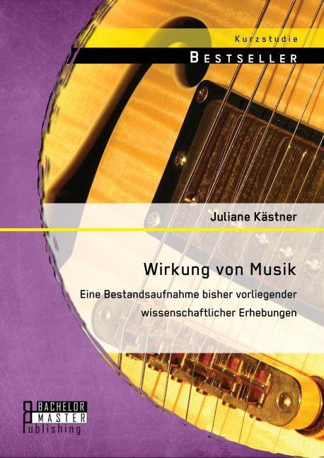Wirkung von Musik: Eine Bestandsaufnahme bisher...