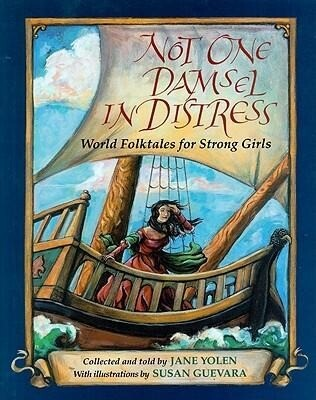 Not One Damsel in Distress: World Folktales for Strong Girls als Buch