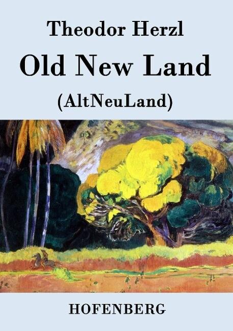 Old New Land als Buch von Theodor Herzl